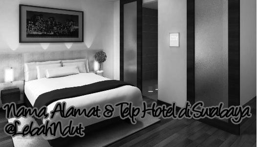 Nama Alamat Telepon Hotel di Surabaya