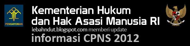 cpns.kemenkumham.go.id Pengumuman CPNS Kemenkumham 2012 Online