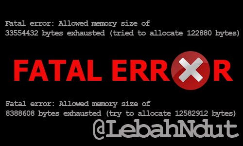 Cara Mengatasi Fatal error Allowed memory size of 33554432 bytes exhausted