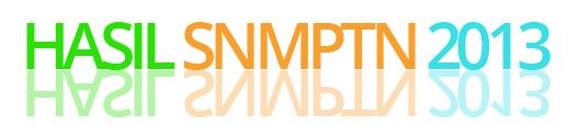 www.snmptn.ac.id Pengumuman Hasil Seleksi SNMPTN 2013